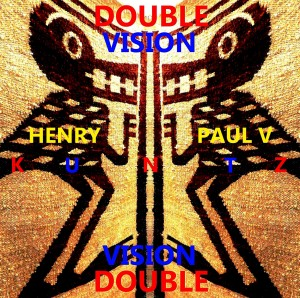 Henry-Kuntz,-Paul-V.-Kuntz---Double-Vision